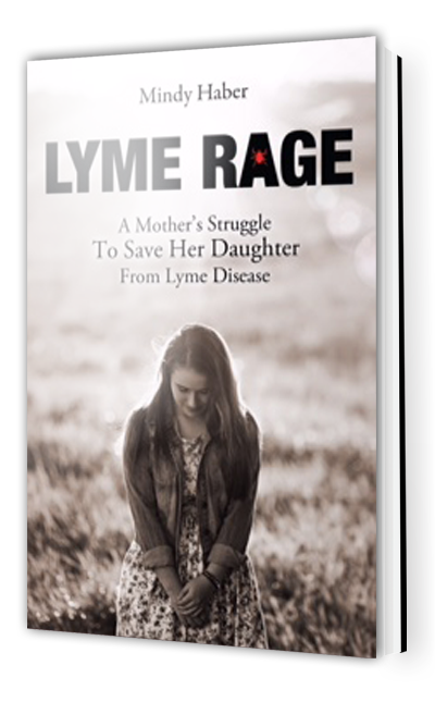 Lyme Rage Book - Mindy Haber - A mothers struggle to save her daughter from Lyme disease.